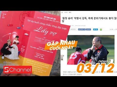Thiệp cưới cực chất của vlogger Huy Cung | Báo Hàn khen hết lời Việt Nam sau trận thắng - GNCN 03/12