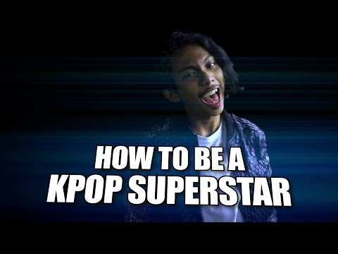 HOW TO BE A KPOP SUPERSTAR