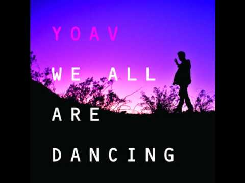 Yoav - We all are dancing
