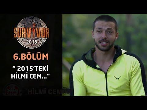 "Survivor 2018 | 6. Bölüm | Hilmi Cem'den itiraf! ""2015'teki Hilmi Cem..."""