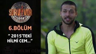 Survivor 2018 | 6. Bölüm | Hilmi Cem'den itiraf!