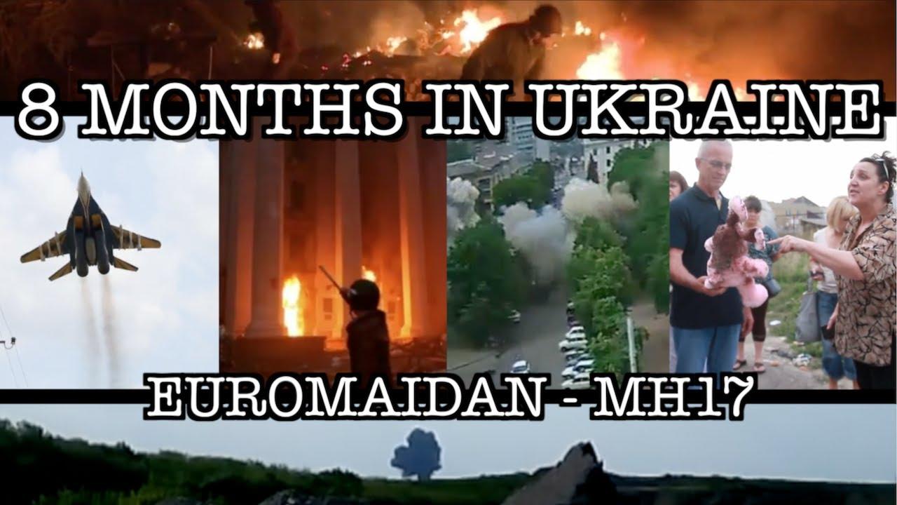 Картинки по запросу 8 Months in Ukraine (Euromaidan - MH17)