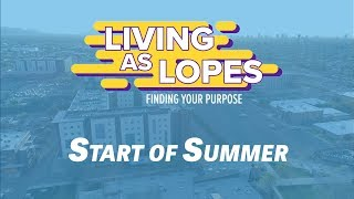 Start of Summer | Living as Lopes: Finding Your Purpose Season 1 Episode 10