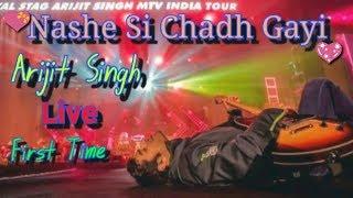 Nashe Si Chadh Gayi Arijit Singh Live 2018 | Arijit Singh MTV India Tour | Arijit Singh Live 2018