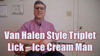 Van Halen Style Triplet Lick - Ice Cream Man (Guitar Lesson with TAB)