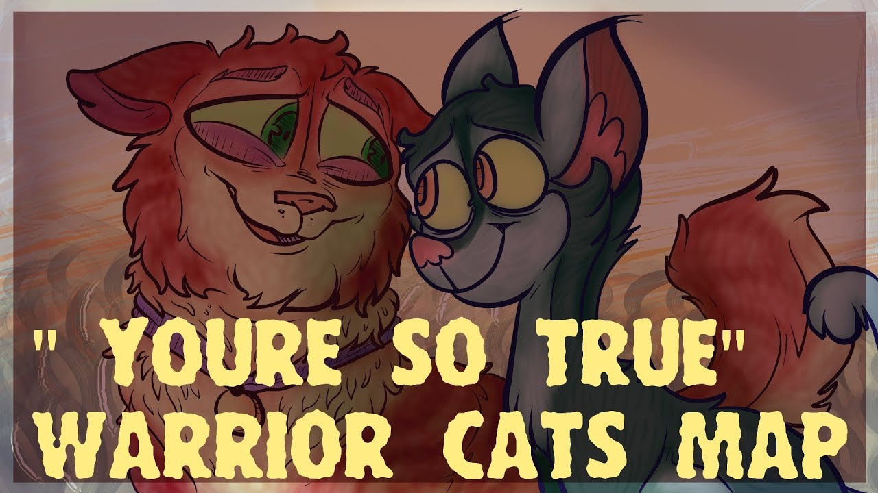 You're So True ♥ WARRIOR CATS LGBTQ+ COUPLES AMV/PMV MAP ♥ OPEN 14/17 TAKEN  ♥