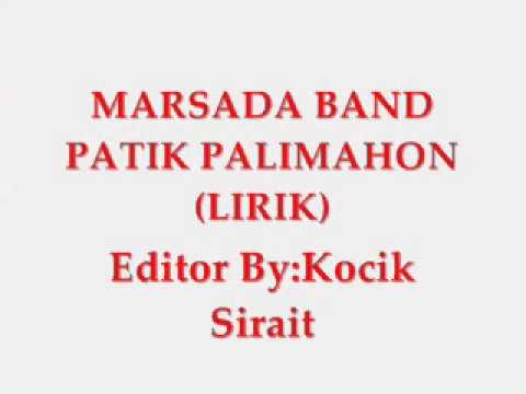 Marsada band-Patik palimahon (liriks)
