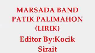 Marsada band-Patik palimahon (liriks) Mp3
