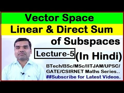 Vector Space - Concept of Linear Sum, Direct Sum & Linear Span in Hindi(Lecture-5)