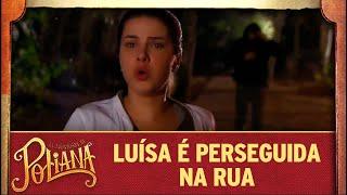 Luísa é perseguida na rua | As Aventuras de Poliana