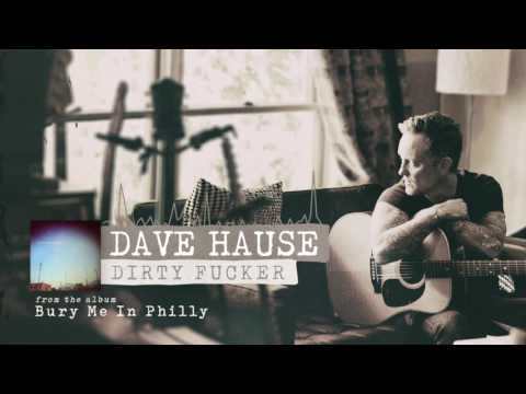 Dave Hause - Dirty Fucker Mp3