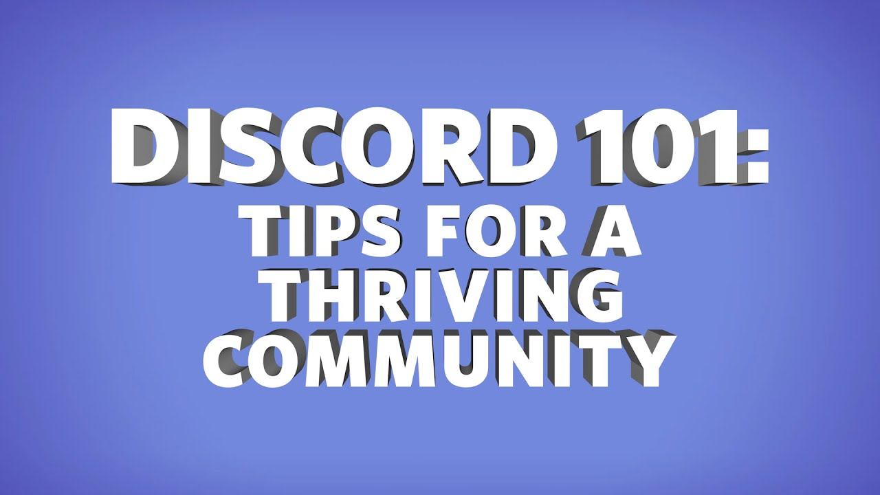 Discord 101: Tips for a Thriving Community