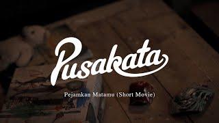 Pusakata - Pejamkan Matamu ( Short Movie )