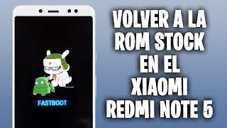 """VOLVER A LA ROM STOCK (ESTABLE) DE """"FABRICA"""" XIAOMI REDMI NOTE 5"""