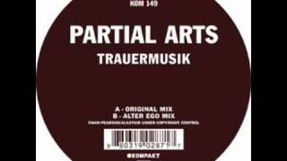 Partial Arts - Trauermusik (Alter Ego Mix)
