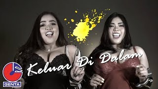 Duo Semangka - Keluar Di Dalam (Official Music Video)