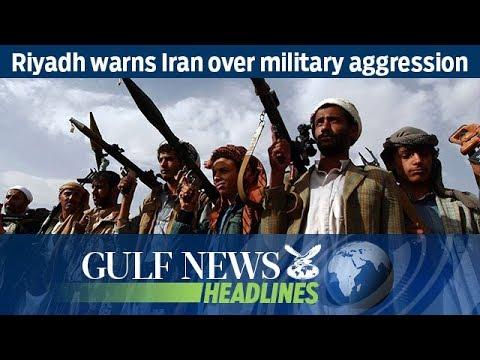 Riyadh warns Iran over military aggression - GN Headlines