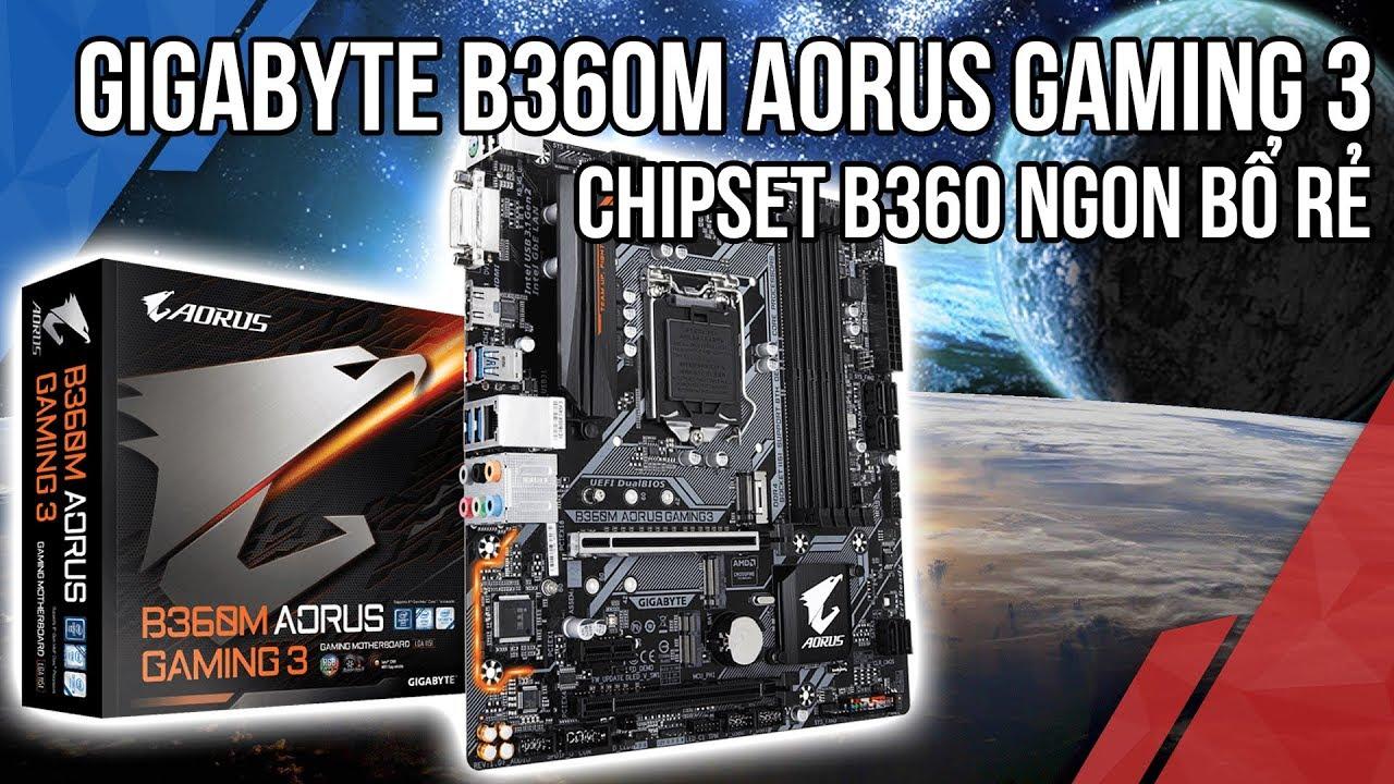 GIGABYTE B360M Aorus Gaming 3 – Chipset B360 ngon bổ rẻ đi với CPU Coffeelake| TNC Channel