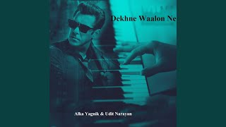 Dekhne Walon Ne