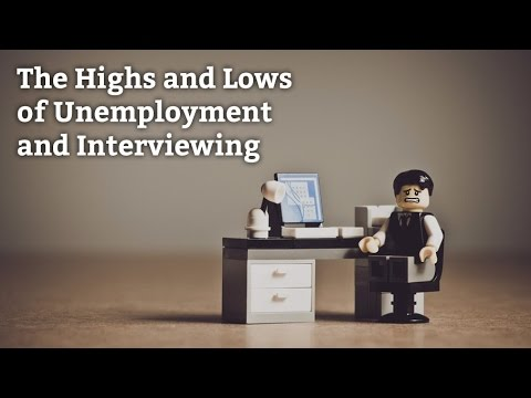 The Highs and Lows of Unemployment and Interviewing