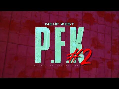 Mehf West - P.F.K #2 (Patate, Fusillade, Karaté) | Prod By Red Ocean Music | Freedom Filmz