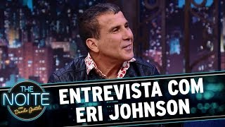 Entrevista com Eri Johnson | The Noite (18/10/17)