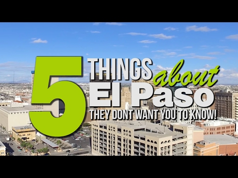"""5 Things About El Paso """"They"""" Don't Want You To Know About"""
