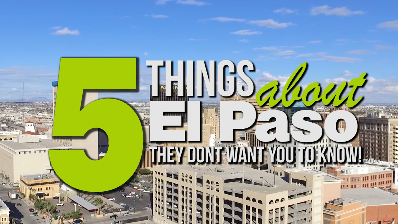 5 things about el paso they don 39 t want you to know about youtube. Black Bedroom Furniture Sets. Home Design Ideas