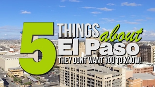 "5 Things About El Paso ""They"" Don't Want You To Know About"