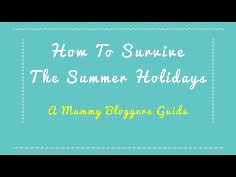 SUMMER HOLIDAYS | How To Survive The Summer Holidays - Mummy Bloggers Guide
