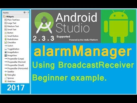 Alarm Example in Android  android AlarmManager tutorial  Android Studio  2 3 3 support (API 24)