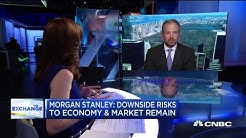 Downside risks to economy and market remain: Morgan Stanley