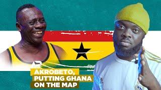 Akrobeto Is Putting Ghana🇬🇭🇬🇭🇬🇭 On The Map