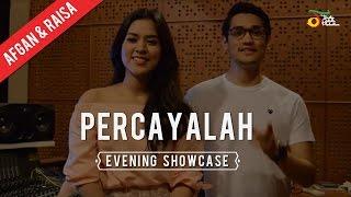 Afgan & Raisa - Percayalah | Evening Showcase With Afgan & Raisa