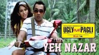Ugly aur Pagli - Yeh Nazar