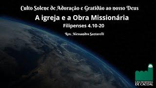 Culto Solene de Adoração e Gratidão ao nosso Deus - Das 16