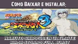 Baixar e Instalar - NARUTO SHIPPUDEN: Ultimate Ninja STORM 3 Full Burst + Tradução