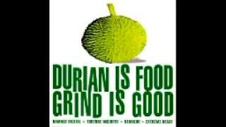 Demisor (Durian is Food Grind is Good)