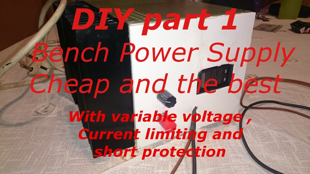 Diy Best Bench Power Supply With Variable Voltage And Current Limiting Part1