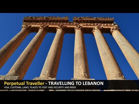 Travelling to Lebanon - What to visit and doing it safely.