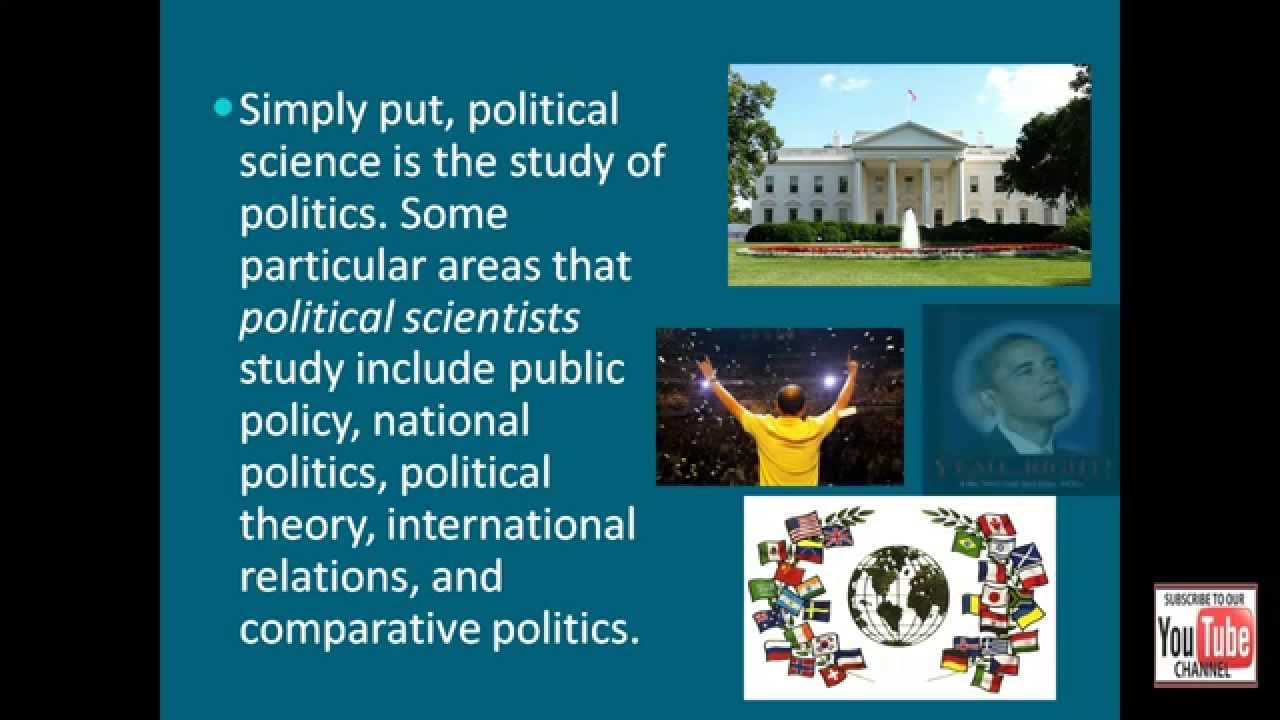 the scope of political science Political science is that branch of the social sciences that studies the state, politics, and government the scope of political science is vast and experts have divided the field of political science into five sub-disciplines that are political theory, public administration, comparative politics.
