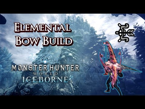 MHW Iceborne - Elemental Bow Build