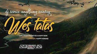 DJ WES TATAS | remix angklung santuy Bass B aja | OASHU id Remix