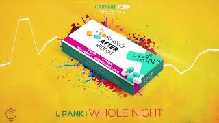 "L Pank - Whole Night (Morning After Riddim) ""2019 Soca"" (Official Audio)"