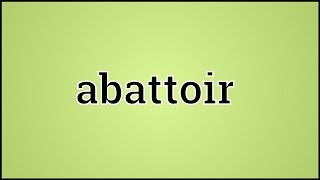What Abattoir Means