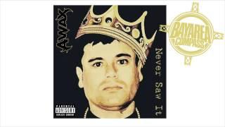 A-Wax - Never Saw It [BayAreaCompass] @Waxfase