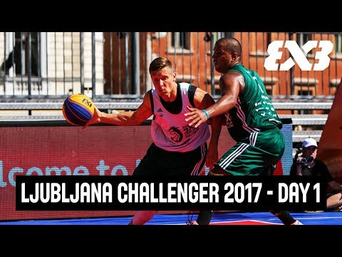 LIVE - FIBA 3x3 - Ljubljana 3x3 Challenger 2017 - Day 1 - Ljubljana, Slovenia