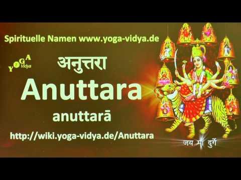 Spiritueller Name Anuttara   - Bedeutung und Übersetzung aus dem Sanskrit