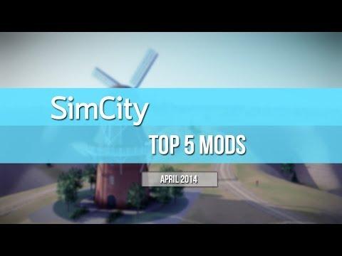 Simcity Top 5 MODS As Of April 2014