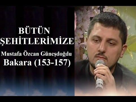 Afrin Şehitlerine ithafen Bakara Suresi (153-157) Mustafa Özcan GÜNEŞDOĞDU